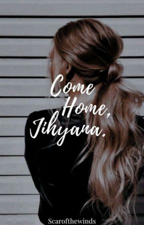 Come Home, Jihyana (On-going) by Scarofthewinds