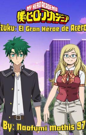 Izuku El Gran Heroe de Acero by Naofumi_Mathis_97