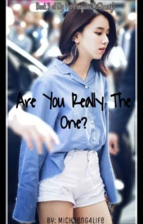 Are you really the One? (MiChaeng) -Book 3- by MiChaeng4Life