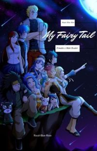 My Fairy Tail//Fairy Tail Females x Male Reader cover