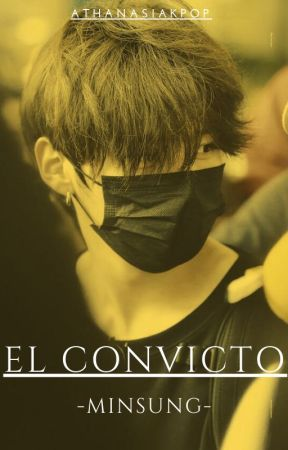 El Convicto -Minsung- by athanasiakpop
