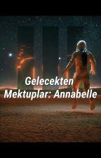 Gelecekten Mektuplar: Annabelle by TheM707