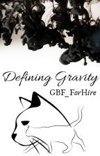 Defining Gravity [New Story] by GBF_ForHire