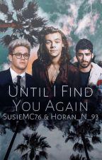 Until I Find You Again // Book One od Horan_N_93