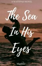 The Sea In His Eyes by Maddieoverhere
