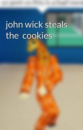 john wick steals the  cookies by hbjrjr