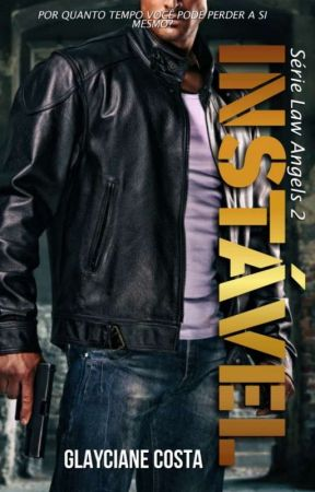 INSTÁVEL - Série Law Angels 2 (EM BREVE) by GlaycianeCosta