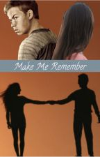 Make Me Remember (Gally x Reader) by GoldenStargazer16