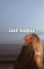LAST NAME IDEAS  by hisghostgirl