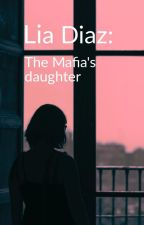 The Mafias Daughter by Issy3889