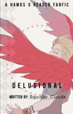 Delusional [A Keigo Takami X Reader fanfic] by Squishy_Clouds