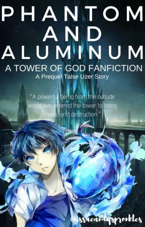 [Discontinued] Phantom & Aluminum // A Tower of God Prequel by issacandyspronkles