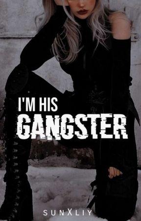 I'm His Gangster  by sunXliy