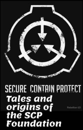 Tales and origins of the SCP Foundation by ThatOneOpGamer