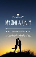 My One &Only (Percabeth AU) √ by NeverBackDown001