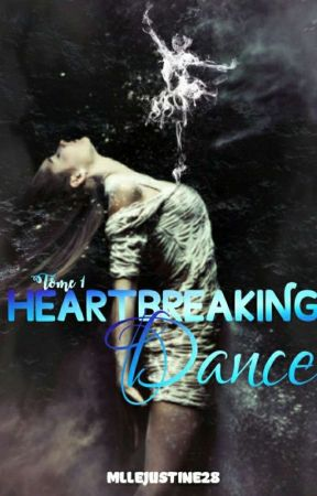 Heartbreaking dance - TOME 1- by MlleJustine28