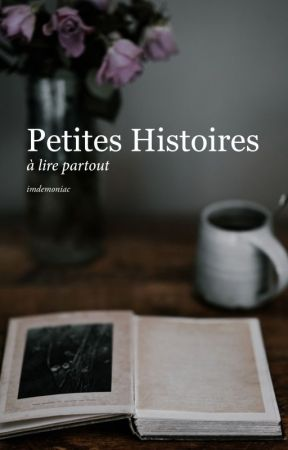 Petites Histoires à lire partout by imdemoniac