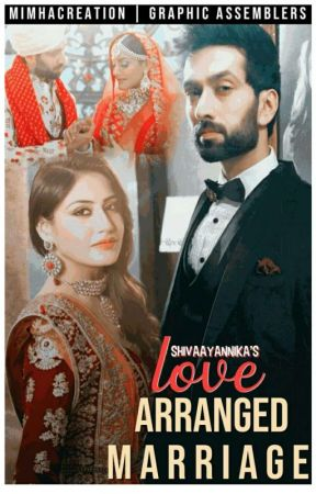 Shivika - An Love Arranged Marriage by shivaayanika