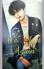 B.A.P BANG YONGGUK FF_ We Meet Again by Divtaetae