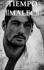 TIEMPO ||Malec|| One-Short by MagnusyAlec800