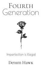 Fourth Generation  by DenimHawk