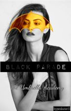 BLACK PARADE | the umbrella academy [1] by HyperDoctor11