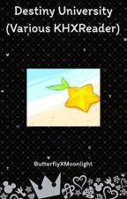 Destiny University (Various KHXReader) by ButterflyXMoonlight