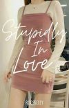 Stupidly In Love ✔️ cover
