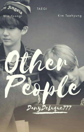 Other People.  (TaeGi.)  by DanydeLuque777