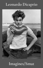 Leonardo DiCaprio Imagines by wdw_xoxoleo