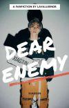 Dear Enemy: Xiaojun✔ cover
