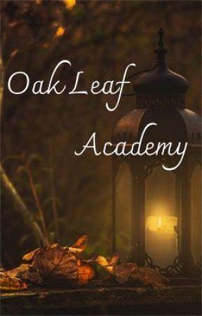 Oak Leaf Academy  by Musiclover2732