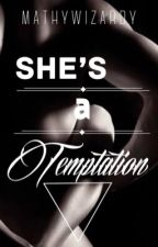 She's a Temptation by mathywizardy