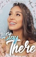 Stay There by maddyxmarie