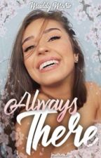 Always There by maddyxmarie