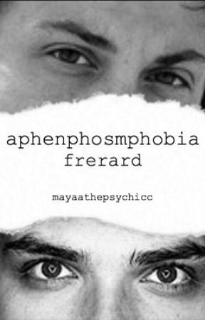 Aphenphosmphobia .• Frerard by oomf_kaspbrak