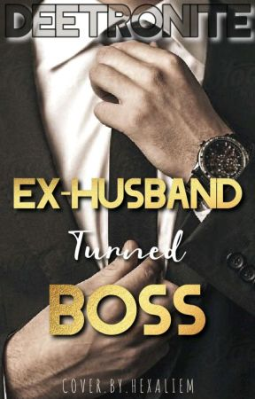 Ex-Husband Turned Boss by deetronite