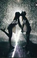 SHE AND HER GIRL  -  girl×girl von prinzessinhoneyrose