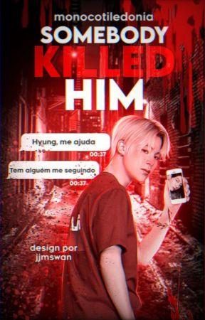 Somebody Killed Him | Jjk & Pjm #1 by monocotiledonia
