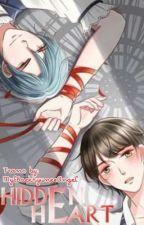 Hidden Heart ( Webtoon Translation ) [ Completed ]  by LvRealbHCY