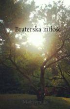 Braterska miłość by Maksymilia