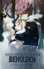 Beholden   NaLu   by bleuebellebleue