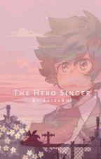 [On 𝐇𝐢𝐚𝐭𝐮𝐬] (Fem!Izuku) The Hero Singer by SkiesBoi