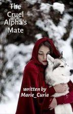 The Cruel Alpha's Mate! by Marie_Curia