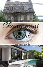 Changement Social by LesEcrivaines