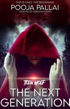 Teen Wolf : The Next Generation ( Revamping) by poostories2