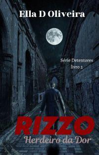 RIZZO - Herdeiro da dor - Série Detentores - Livro 2 (completo) cover