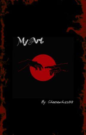 My Art .-. by cheesewhiz2018