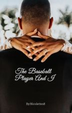 The Baseball Player and I  by Nicolettes8