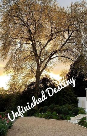 Unfinished Destiny by Mehak5969